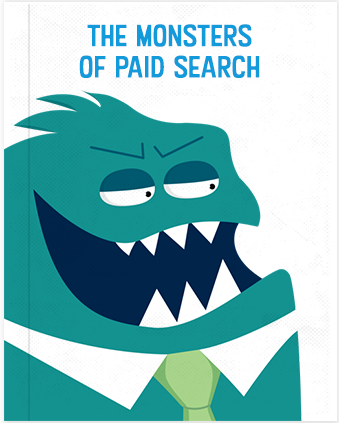 The Monsters of Paid Search